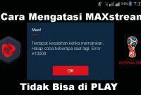 Cara Mengatasi MAXstream Tidak Bisa di Play dengan Kuota VideoMAX